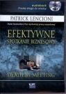 Efektywne spotkanie biznesowe  (Audiobook) Jak nie umrzeć z nudów na Lencioni Patrick