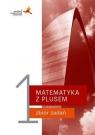 Matematyka z plusem 1. Zbiór zadań do liceum i technikum Małgorzata Dobrowolska, Marcin Karpiński, Jacek L