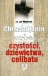 Chrześcijanin wobec... czystości, dziewictwa ks. Machniak Jan