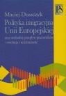 Polityka imigracyjna Unii Europejskiej oraz swobodny przepływ Duszczyk Maciej