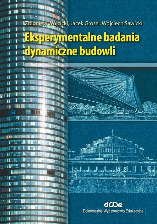 Eksperymentalne badania dynamiczne budowli Wójcicki Zbigniew, Grosel Jacek, Sawicki Wojciech