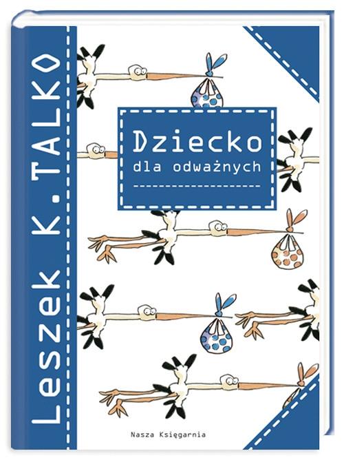 Dziecko dla odważnych Talko Leszek K.