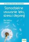Samodzielne usuwanie lęku, stresu i depresji. Bez leków i terapii