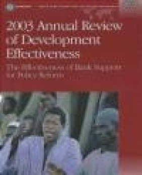 Annual Review of Development Effectiveness 2003: Effectiveness of Bank Support R. J. Anderson, R.J. Anderson