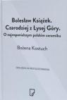 Bolesław Książek. Czarodziej z Łysej Góry
