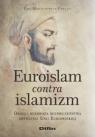 Euroislam contra islamizm Drogi i bezdroża bezpieczeństwa obywateli Unii Martusewicz-Pawlus Ewa