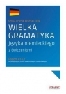 Wielka gramatyka języka niemieckiego z ćwiczeniami Poziom A1-C1 Chabros Eliza, Grzywacz Jarosław