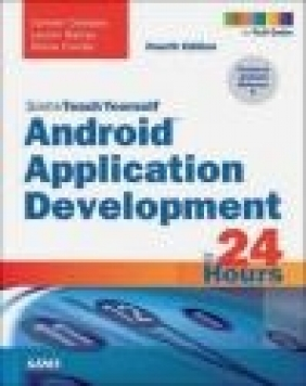 Android Application Development in 24 Hours, Sams Teach Yourself Shane Conder, Lauren Darcey, Carmen Delessio