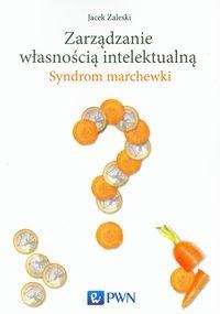Zarządzanie własnością intelektualną Zaleski Jacek