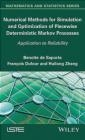 Numerical Methods for Simulation and Optimization of Piecewise Deterministic Markov Processes Benoite De Saporta, Huilong Zhang, Francois Dufour