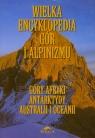 Wielka encyklopedia gór i alpinizmu Tom 5
