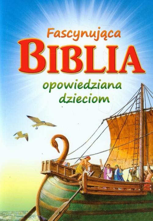 Fascynująca Biblia opowiedziana dzieciom Egermeier Elsie E.