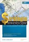 Strategie inwestycyjne Jak z głową zarabiać na giełdzie