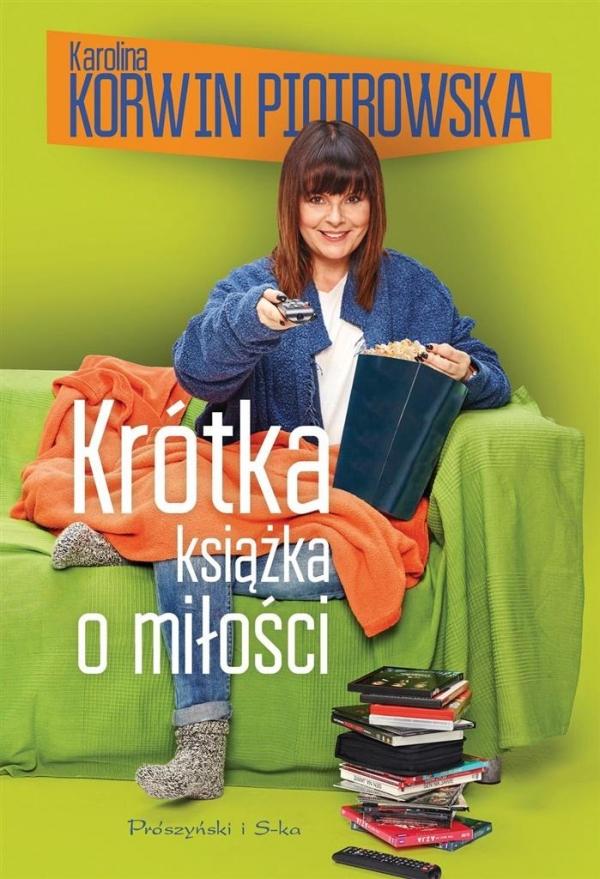 Krótka książka o miłości Korwin-Piotrowska Karolina