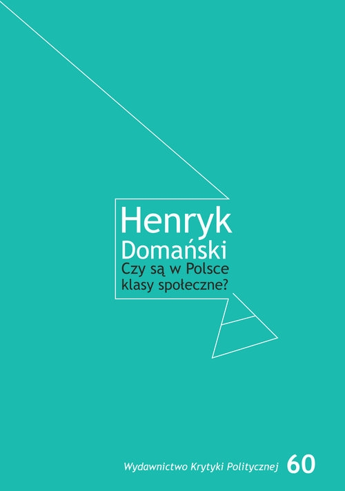 Czy są w Polsce klasy społeczne? Domański Henryk