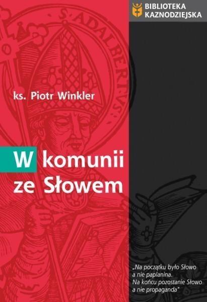 W komunii ze słowem ks. Piotr Winkler