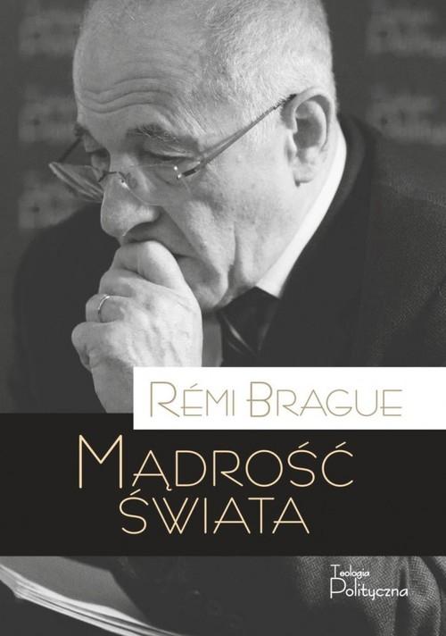 Mądrość świata Brague Remi