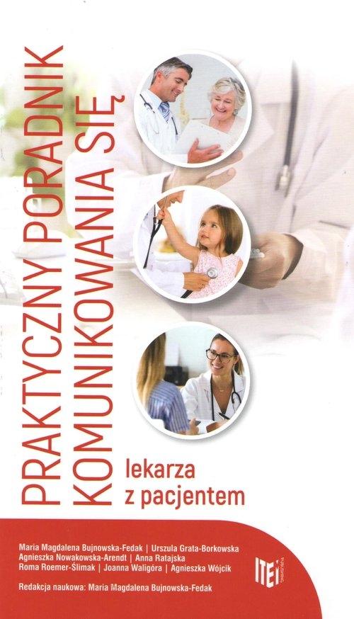 Praktyczny poradnik komunikowania się lekarza z pacjentem Praca zbiorowa