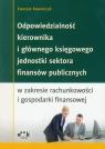 Odpowiedzialność kierownika i głównego księgowego jednostki sektora finansów publicznych w zakresieci i gospodarki finansowej