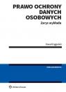 Prawo ochrony danych osobowych Zarys wykładu Fajgielski Paweł