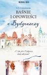 Baśnie i opowieści o Bydgoszczy Gwiazdowska E.A.
