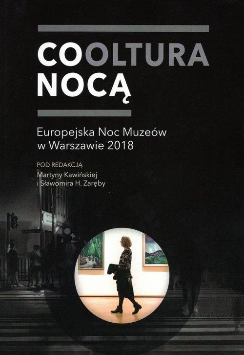 Cooltura nocą Europejska Noc Muzeów w Warszawie 2018