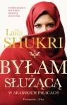 Byłam służącą w arabskich pałacach wydanie kieszonkowe Laila Shukri