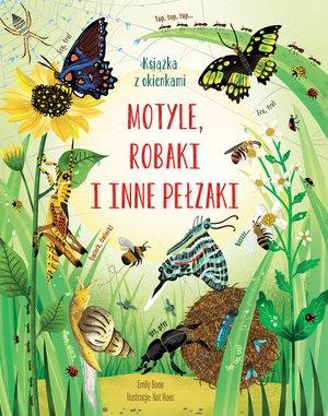 Motyle, robaki i inne pełzaki. Książka z okienkami Emily Bone