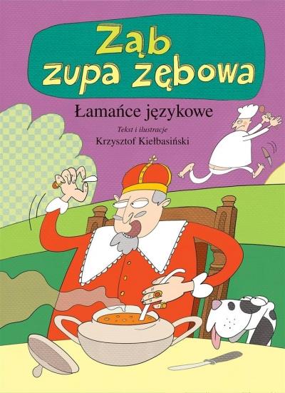 Łamańce językowe. Ząb zupa zębowa Krzysztof Kiełbasiński