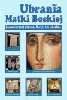 Ubrania Matki Boskiej Marek Szołtysek