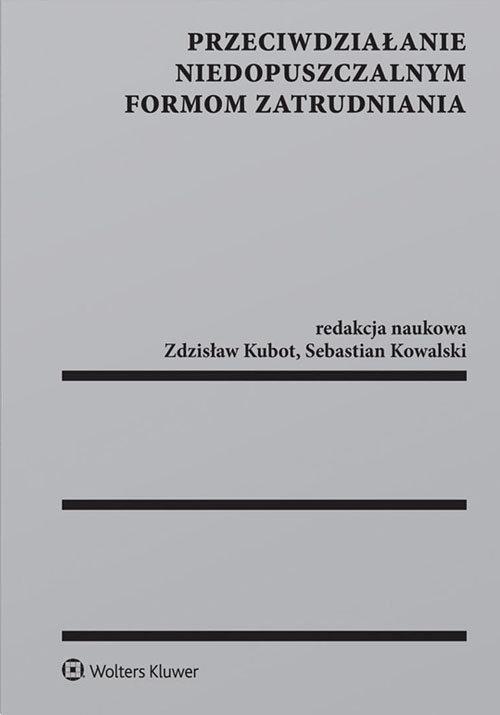 Przeciwdziałanie niedopuszczalnym formom zatrudniania Kowalski Sebastian, Kubot Zdzisław Henryk
