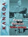 Kanada Wschodnia warta zachodu