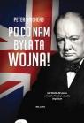Po co nam była ta wojna? Jak Wielka Brytania zdradziła Polskę i Hitchens Peter