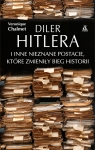 Diler Hitlera i inne nieznane postacie które zmieniły bieg historii Chalmet Véronique