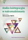 Analiza kointegracyjna w makromodelowaniu Welfe Aleksander
