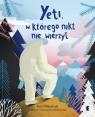 Yeti, w którego nikt nie wierzył