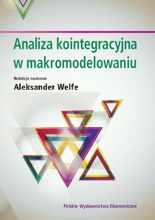 Analiza kointegracyjna w makromodelowaniu (dodruk na życzenie) Welfe Aleksander