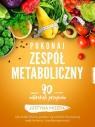 Pokonaj zespół metaboliczny.