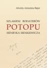 Szlakiem bohaterów POTOPU H. Sienkiewicza Alwida Antonina Bajor