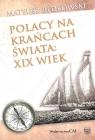 Polacy na krańcach świata XIX wiek