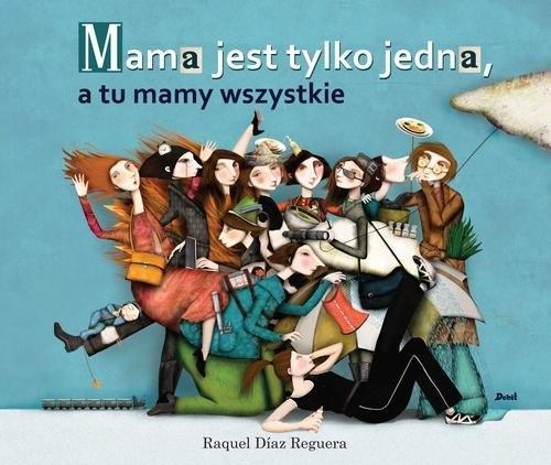 Mama jest tylko jedna (Uszkodzona okładka) Reguera Raquel Diaz