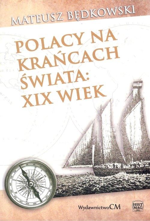 Polacy na krańcach świata XIX wiek Będkowski Mateusz
