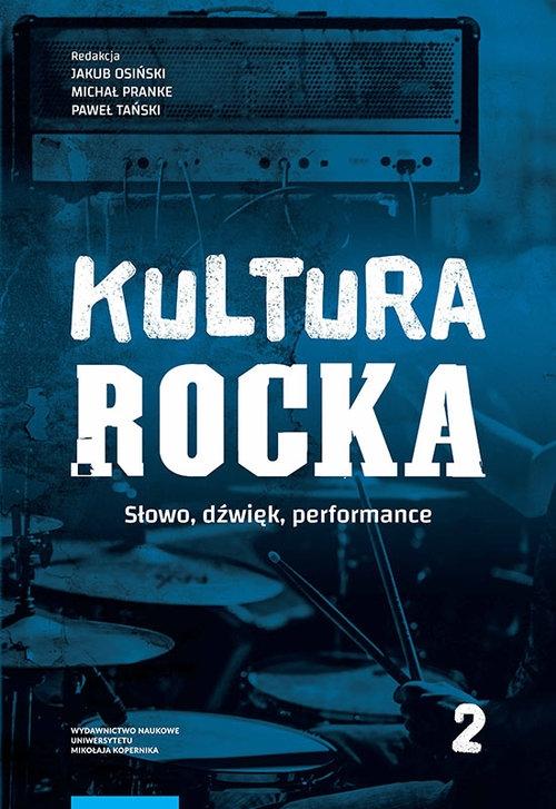 Kultura rocka 2. Słowo, dźwięk, performance