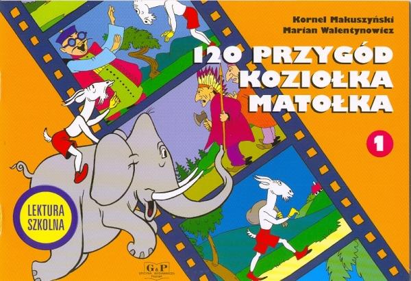 120 przygód Koziołka Matołka Makuszyński Kornel, Walentynowicz Marian