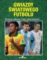 Gwiazdy światowego futboluDrużyny i piłkarze, fakty i dane liczbowe Judd Nick, Dykes Tim