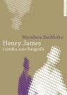 Henry James i sztuka auto/biografii