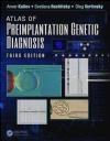 Atlas of Preimplantation Genetic Diagnosis, Third Edition Oleg Verlinsky, Svetlana Rechitsky, Anver Kuliev