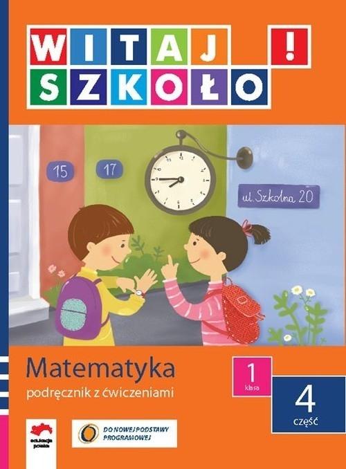 Witaj szkoło 1 Matematyka podręcznik z ćwiczeniami część 4 Zagrodzka Dorota