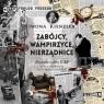 Zabójcy, wampirzyce, nierządnice. Audiobook Iwona Kienzler