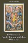 Sztuka Europy łacińskiej od VI do IX wieku Skubiszewski Piotr